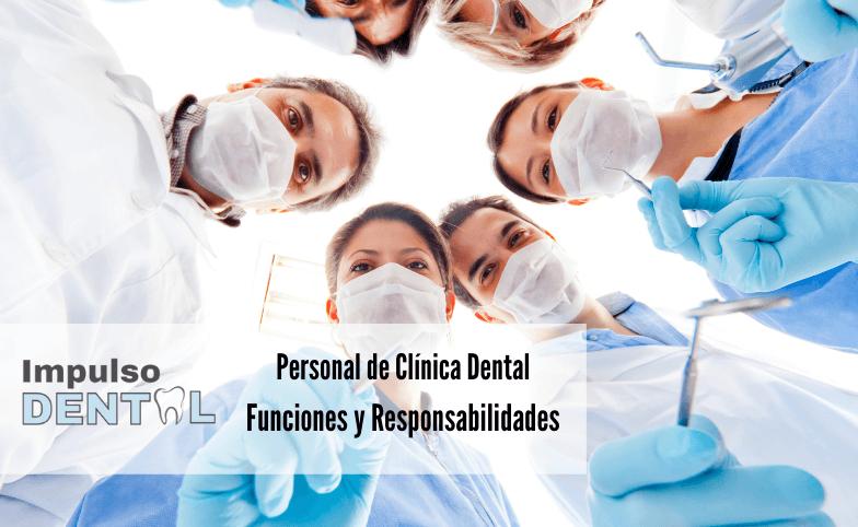 ¿Cuáles son las funciones del Personal de una Clínica Dental?